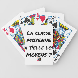 THE MIDDLE CLASS WITH YOU IT THEM AVERAGE? BICYCLE PLAYING CARDS