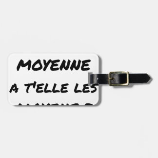 THE MIDDLE CLASS WITH YOU IT THEM AVERAGE? LUGGAGE TAG