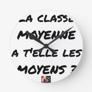 THE MIDDLE CLASS WITH YOU IT THEM AVERAGE? ROUND CLOCK