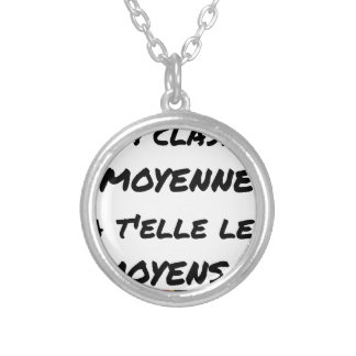 THE MIDDLE CLASS WITH YOU IT THEM AVERAGE? SILVER PLATED NECKLACE