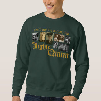 The Mighty Quinn - custom family photos Sweatshirt