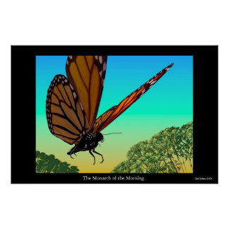 The Monarch of the Morning Poster