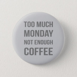 The Monday Quote 2 Inch Round Button