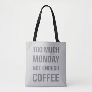 The Monday Quote Tote Bag
