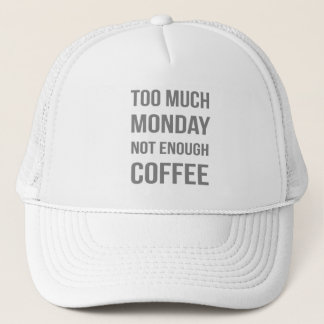 The Monday Quote Trucker Hat