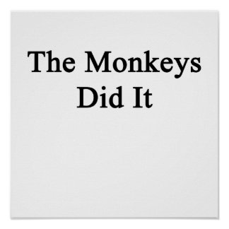 The Monkeys Did It Poster