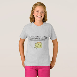 The Moon is NOT made of cheese T-Shirt