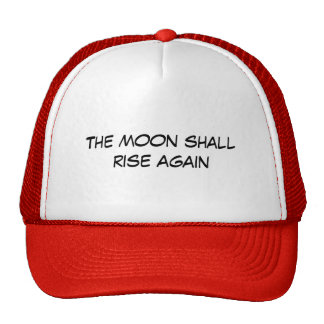 The Moon Shall Rise Again Trucker Hat