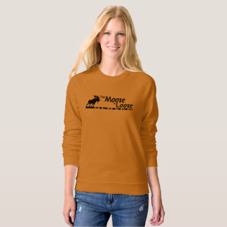 The Moose is Loose Sweat Shirt