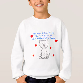 The More I Know People West Highland White Terrier Sweatshirt