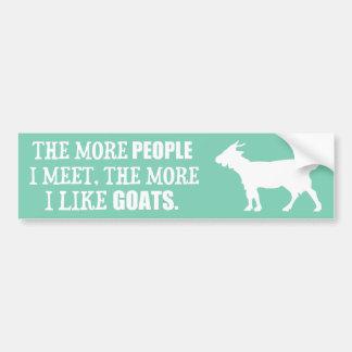 The More I Like Goats Bumper Sticker