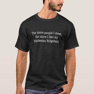 The More I Like My Rhodesian Ridgeback Dark Shirt