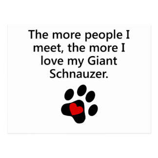 The More I Love My Giant Schnauzer Post Card