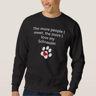 The More I Love My Schnauzer Sweatshirt