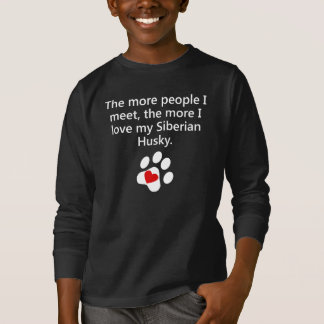The More I Love My Siberian Husky T-Shirt