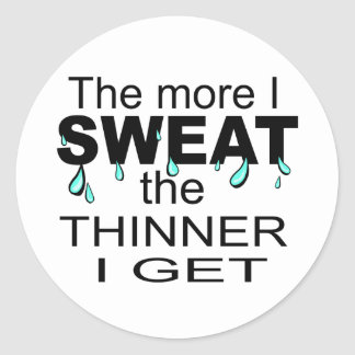 The More I Sweat Classic Round Sticker