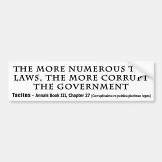The More Numerous Laws The More corrupt Government Bumper Sticker