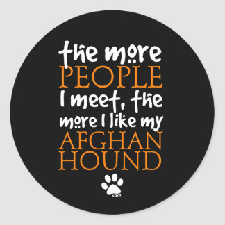 The more people I meet ... Afghan Hound version Stickers