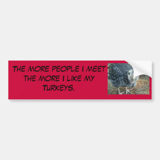 the more people I meet bumper sticker