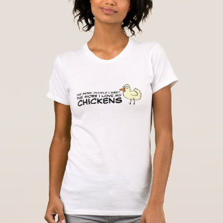 The More People I meet...Chicken Farmer T-Shirt