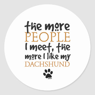 The more people I meet ... Dachshund version Round Stickers