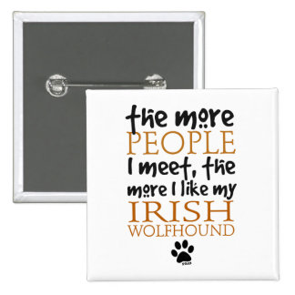 The More People I Meet Irish Wolfhound Pin