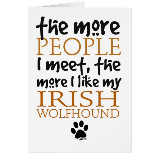 The More People I Meet ... Irish Wolfhound Note Card | Zazzle