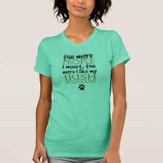 The More People I Meet ... Irish Wolfhound T-Shirt
