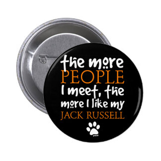 The More People I Meet ... Jack Russell Pinback Buttons
