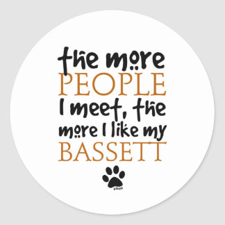 The more people I meet the more I like my Bassett Round Sticker