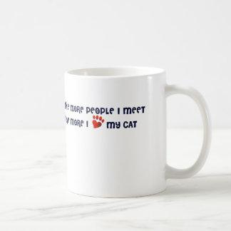 The more people I meet the more I love my cat Coffee Mug
