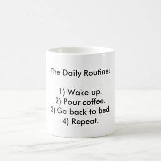 The Morning Routine: Coffee and Sleep Coffee Mug