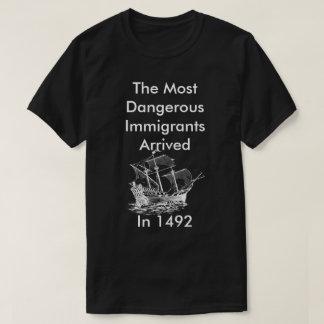 The Most Dangerous Immigrants T-Shirt