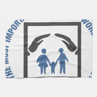 The Most Important Thing In The World Is Family Towel
