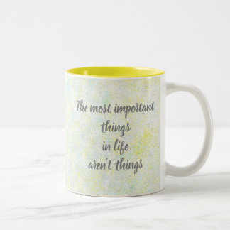 """The most important things"" inspirational mug"