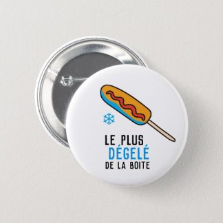 The most not thawed out limps Quebec humour 2 Inch Round Button