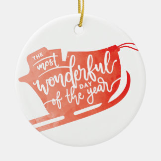 The Most Wonderful Day of the Year Xmas Ornament