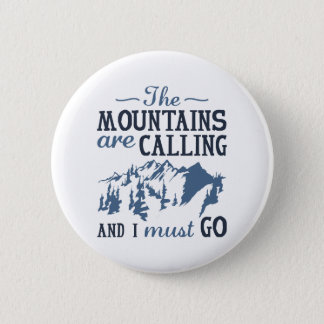 The Mountains Are Calling 2 Inch Round Button