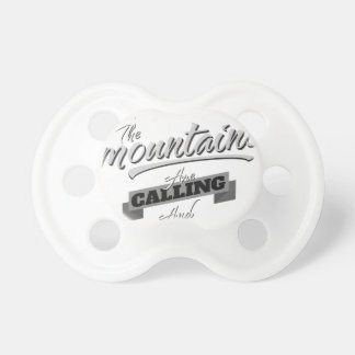 the mountains are calling and i must go baby pacifier