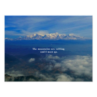 The MOUNTAINS Are Calling and I Must Go QUOTE Poster