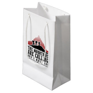 The Mountains Are Calling and I Must Go Small Gift Bag
