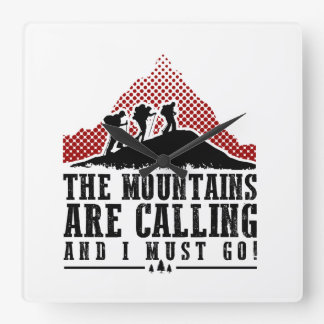 The Mountains Are Calling and I Must Go Square Wall Clock