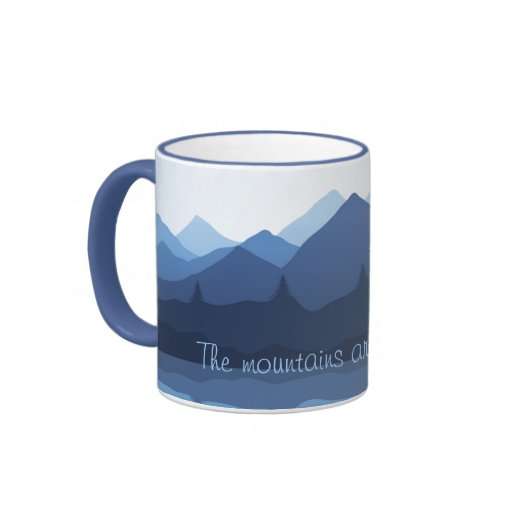 The mountains are calling Design Coffee Mug