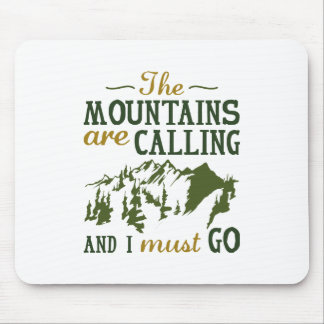 The Mountains Are Calling Mouse Pad