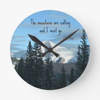 The mountains are calling... round clock