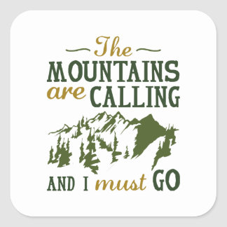 The Mountains Are Calling Square Sticker