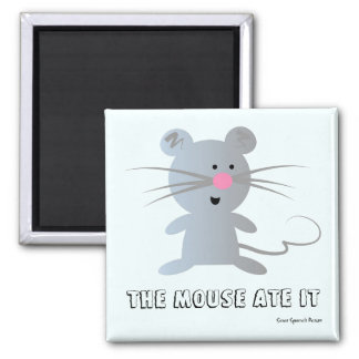 The mouse ate it refrigerator magnet