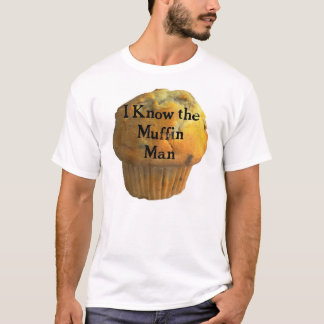The Muffin Man T-Shirt