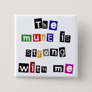 The muse is strong with me 2 inch square button