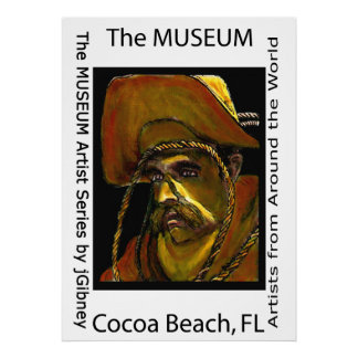The MUSEUM Artist Series by jGibney Cocoa Beach Fl Poster